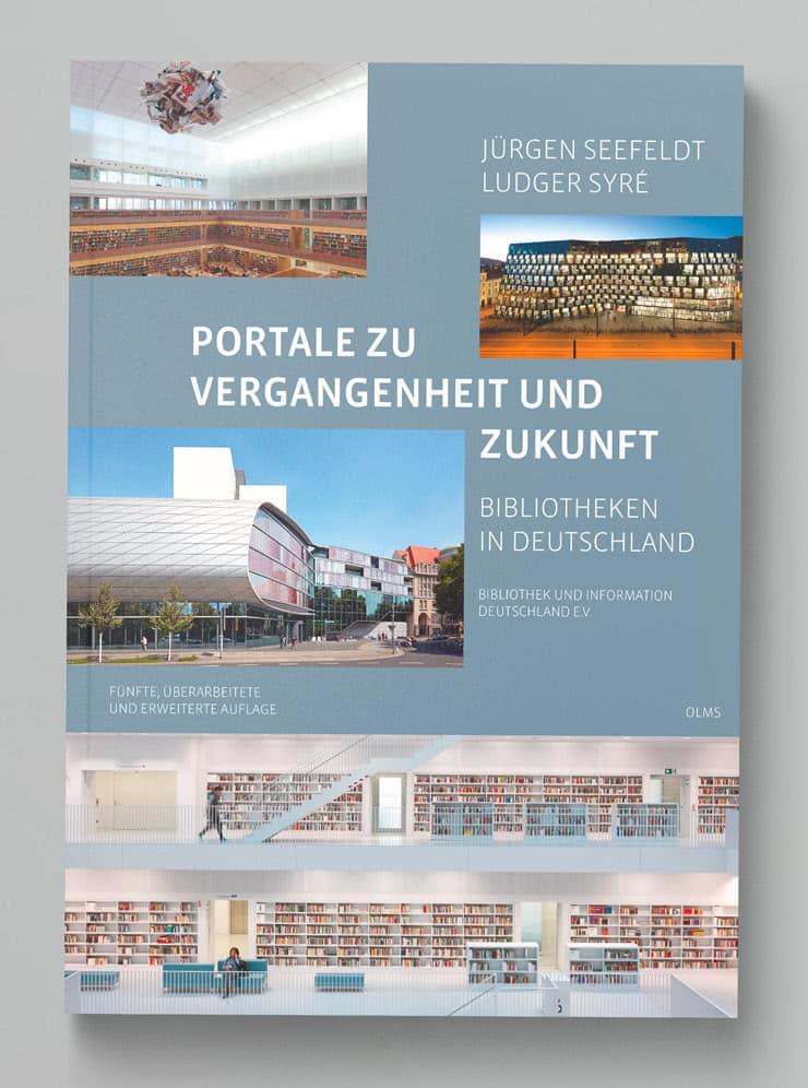 Portale zu Vergangenheit und Zukunft — Bibliotheken in Deutschland