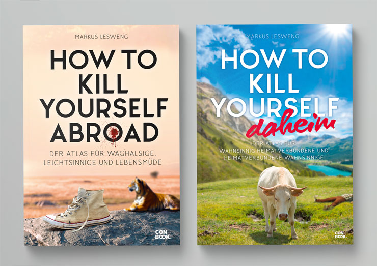 How to Kill Yourself Abroad & How to Kill Yourself daheim