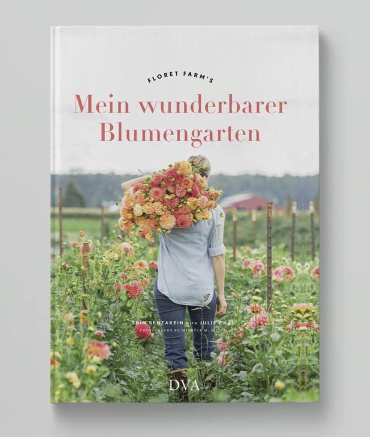 Mein wunderbarer Blumengarten Floret Flower Farm