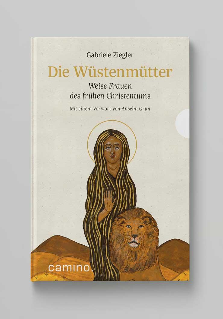 Die Wüstenmütter Weise Frauen des frühen Christentums