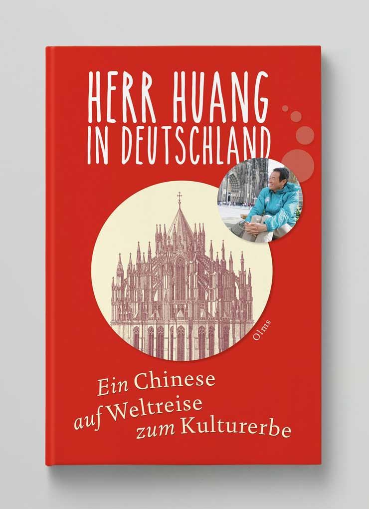 Herr Huang in Deutschland Ein Chinese auf Weltreise zum Kulturerbe