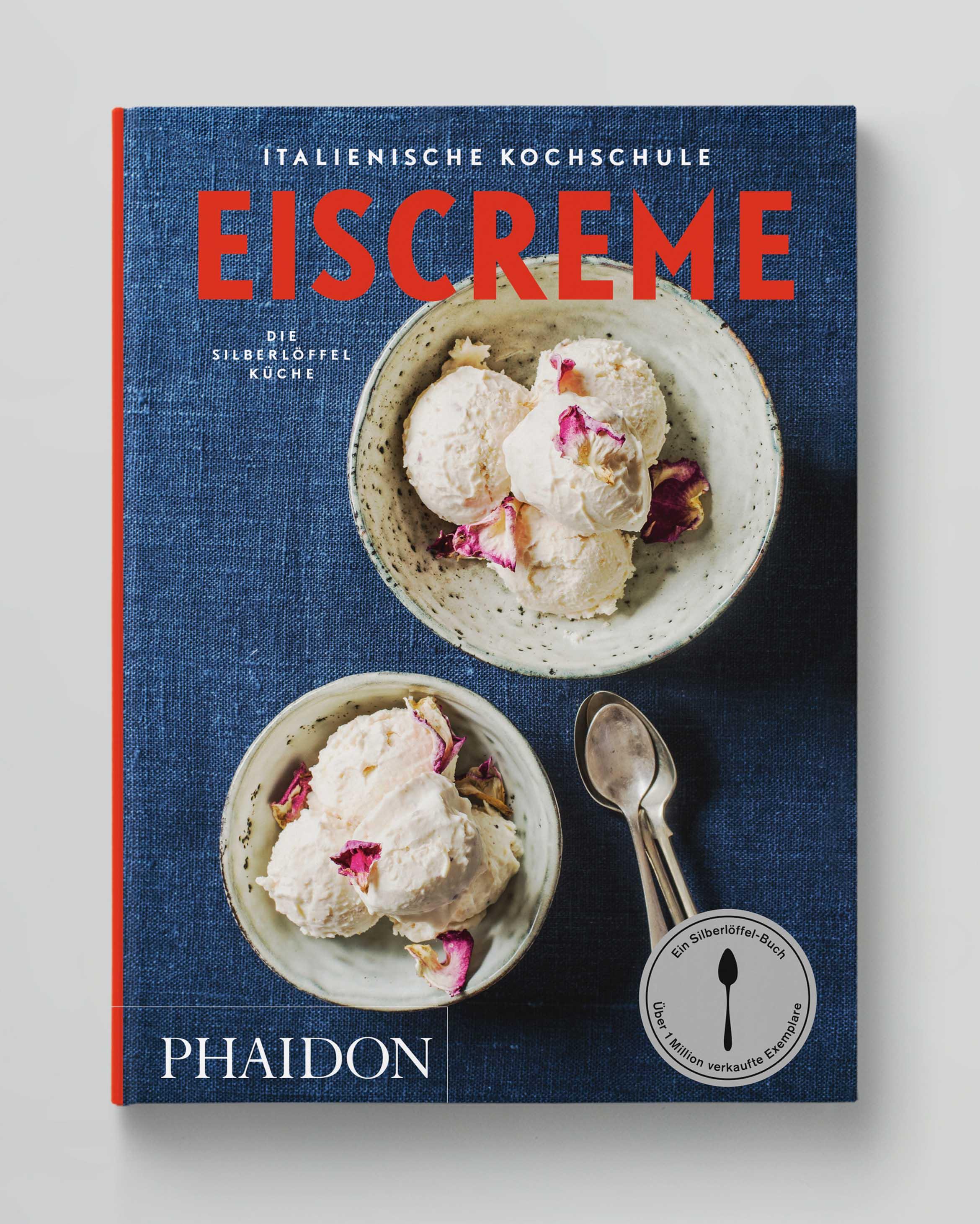 Italienische Kochschule Eiscreme Die Silberlöffel Küche Phaidon Cover