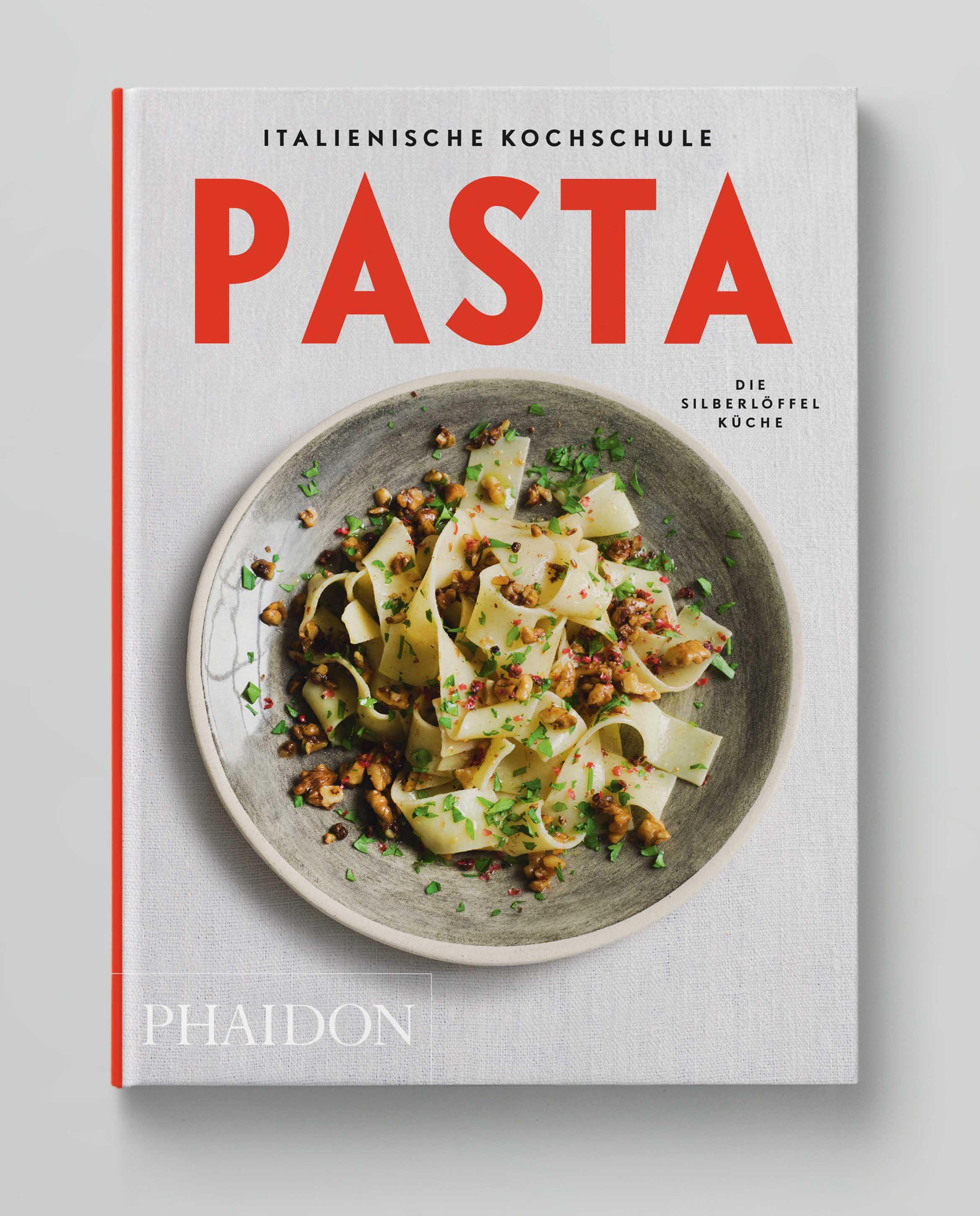 Italienische Kochschule Pasta Die Silberlöffel Küche Phaidon Cover