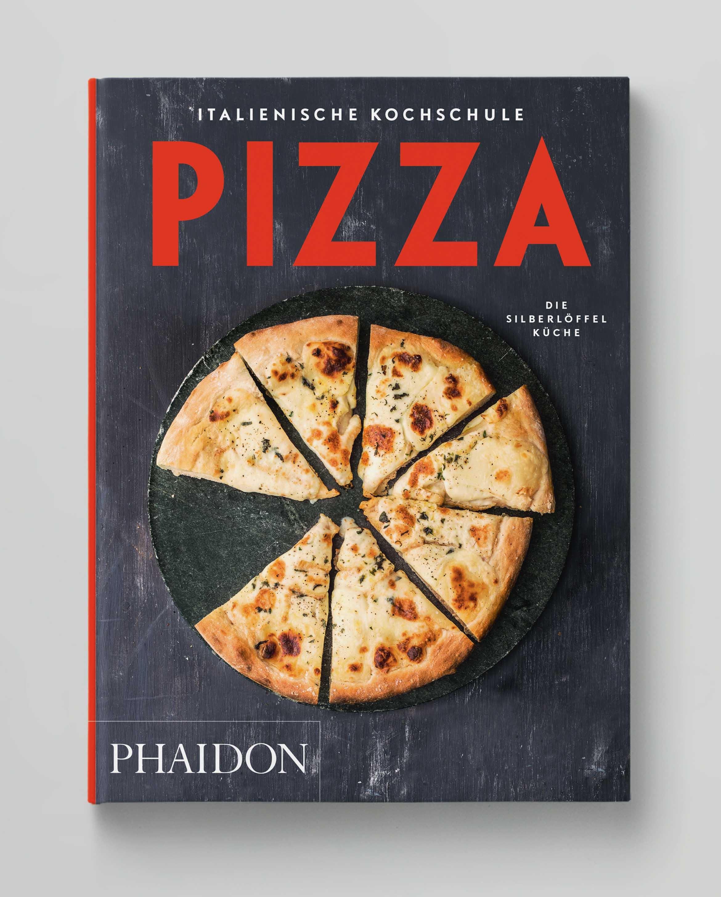 Italienische Kochschule Pizza Die Silberlöffel Küche Phaidon Cover