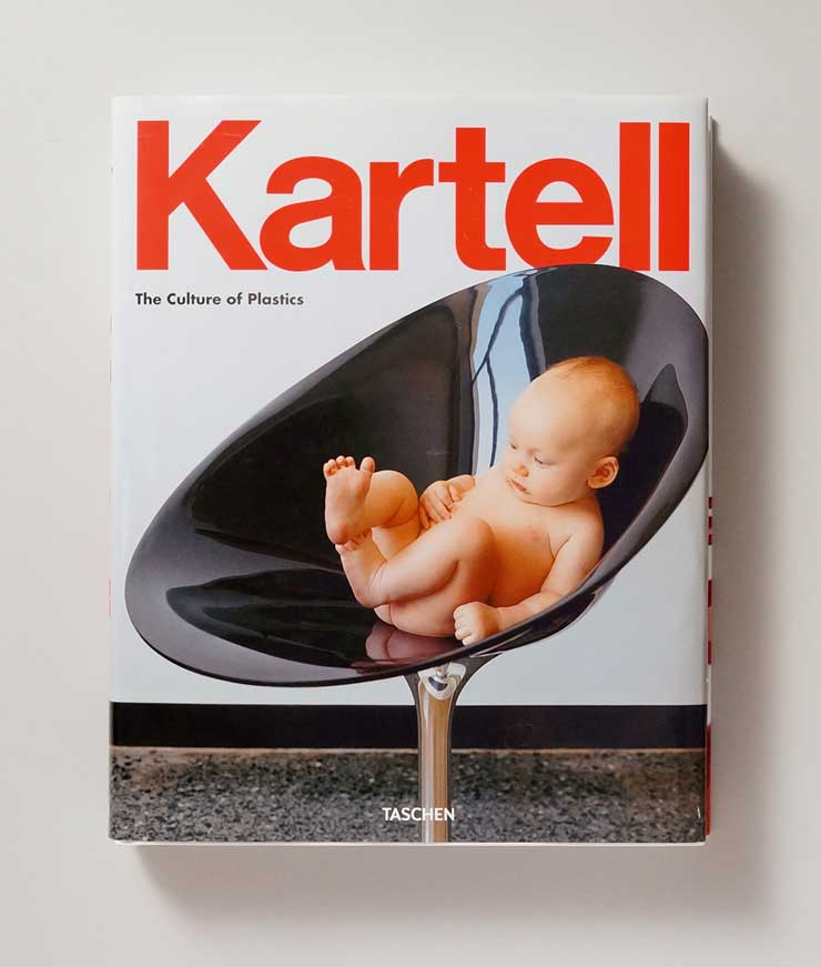 Kartell <br>The Culture <br>of Plastics