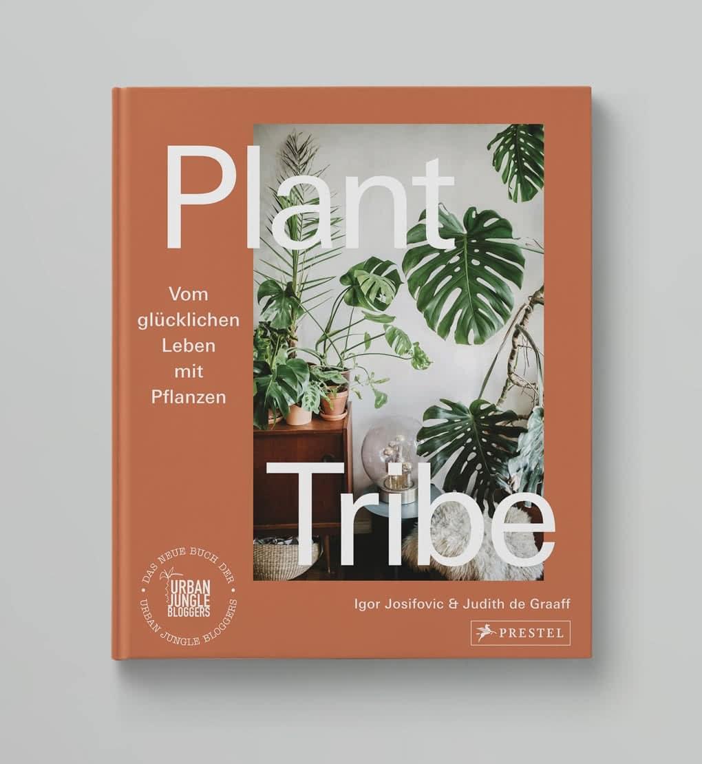 Plant Tribe<br>Vom glücklichen Leben mit Pflanzen